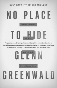 Glenn Greenwald's No Place to Hide Edward Snowden, the NSA, and the U.S. Surveillance State