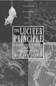 Howard Bloom's The Lucifer Principle A Scientific Expedition into the Forces of History