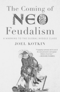 Joel Kotkin's The Coming of Neo-Feudalism A Warning to the Global Middle Class